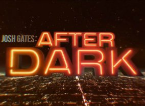 Josh Gates: After Dark
