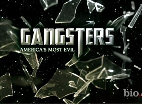 Gangsters: America's Most Evil TV Show Air Dates & Track