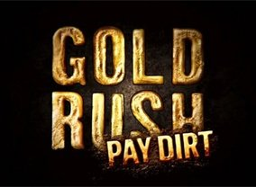 Gold Rush Pay Dirt