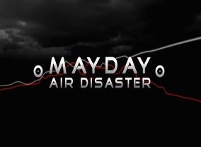 Mayday TV Show Air Dates & Track Episodes - Next Episode