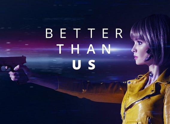Better Than Us Episodenguide, Streams und News zur Serie