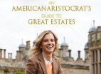 An American Aristocrat's Guide to Great Estates